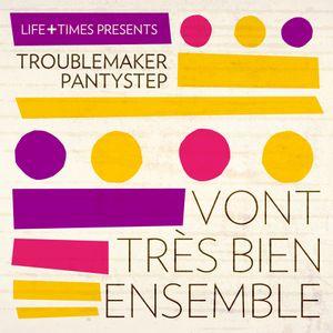 Troublemaker - Pantystep: Vont Très Bien Ensemble