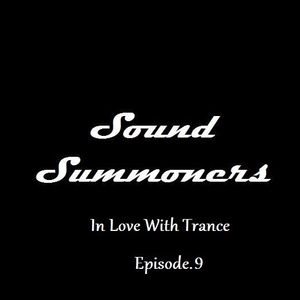 Sound Summoners : In Love With Trance. Episode 9