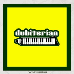 Green Beats Podcast Vol. 5 - Dubiterian