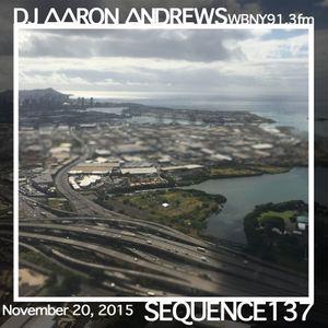 Sequence 137-DJ Aaron Andrews-November 20, 2015