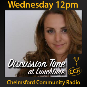 Discussion Time at Lunchtime - @CCRdiscussion - Jenny Dale - 01/07/15 - Chelmsford Community Radio