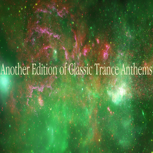 Another Edition of Classic Trance Anthems (14th Fragment)
