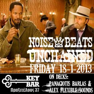 Friday 18/1/2013 @ Key Bar: Noise & Beats unchained! teaser-mix #3