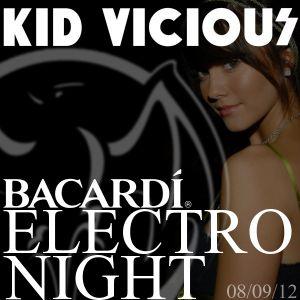 KID VICIOUS: BACARDI®ELECTRONIGHT 08/09/2012