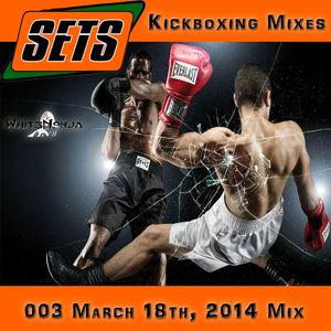 003 Sets March 18th, 2014 Mix