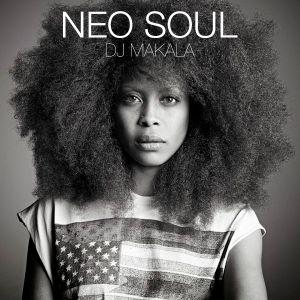"DJ Makala ""Neo Soul Mix"""