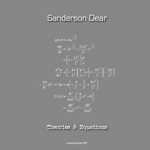 Sanderson Dear - Theories & Equations