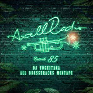 Axcell Radio Episode 085 - DJ YOSHITAKA
