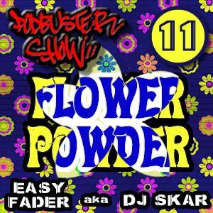DJ SKAR podbuster show 11 - flower powder