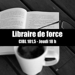 038 Libraire de force 2019-04-04, CIBL 101,5 Montréal