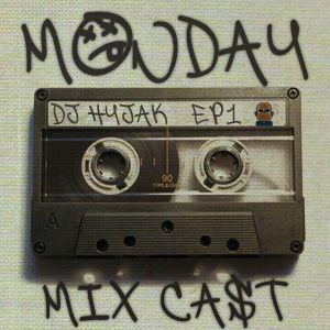 DJ Hyjak's Monday Mix-Cast