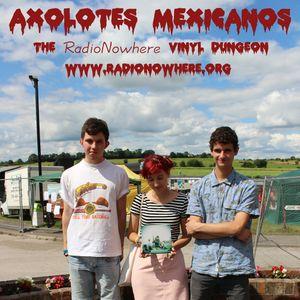 The Vinyl Dungeon 6.October.2014 - Axolotes Mexicanos