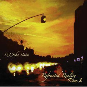 DJ John Bata - Refracted Reality : Disc 2