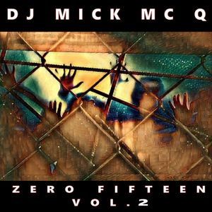 Mick McQ - Zero Fifteen Vol.2