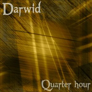 Darwid - Quarter/hour 1