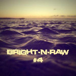 Bright-N-Raw RadioShow @NeringaFM #4