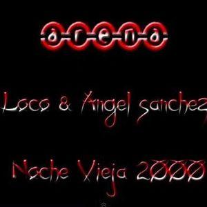 Arena   Dj Loco y Angel Sanchez Dj   Noche Vieja 2001