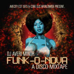 DJ Averi Minor - Funk-O-Nova: A Disco Mixtape