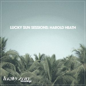 Lucky Sun Sessions: Harold Heath