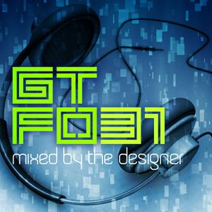 GTFO 031 - mixed by The Designer - Get The Funk Out