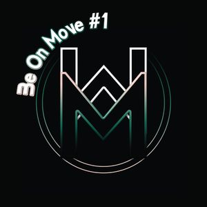 Be On Move #1