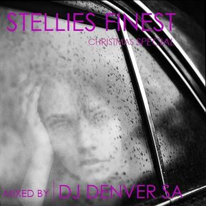 Stellies Finest Christmas Special mixed by DJ Denver SA