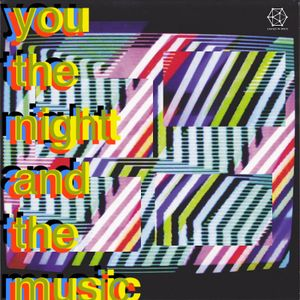 You, the Night and the Music 12th August 2018