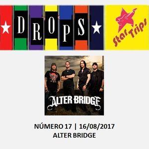 Drops Star Trips - Edição 17 - Alter Bridge