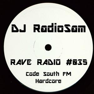 RadioSam Presents RAVE RADIO #035 LIVE on Code South FM 14/03/2017