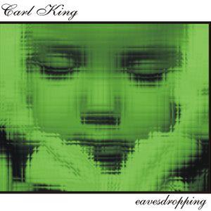 Carl King - Eavesdropping (mixtape 2007)