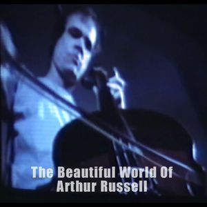 The Beautiful World Of Arthur Russell