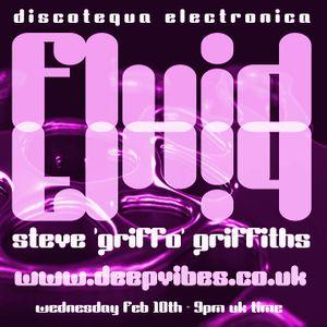 FLUID - MARCH 9th 2016 - STEVE GRIFFO GRIFFITHS AKA THE FLOW MECHANIK - DEEP VIBES RADIO