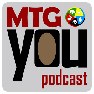MTGYou #115 – WOW, That's A lot of New Stuff!!!