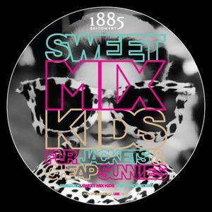 Sweet Mix Kids - Fur Jackets • Cheap Sunnies mixtape