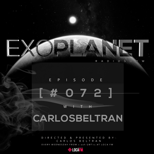 Exoplanet RadioShow - Episode 072 with Carlos Beltran @ LocaFm (15-03-17)