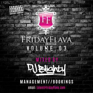 #FridayFlava Volume.03 Hosted by DJ Jazzy Jeff // Twitter @DJBlighty