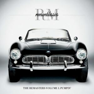 Remark presents Remarklassics Volume I: Pumpin'