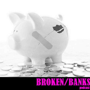 Podcast #22: Broken Banks