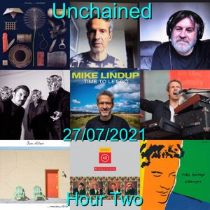 Unchained 27/07/2021 Hour Two