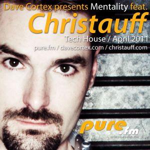 Dave Cortex pres. Mentality feat. Christauff (April 2011) [Tech House]