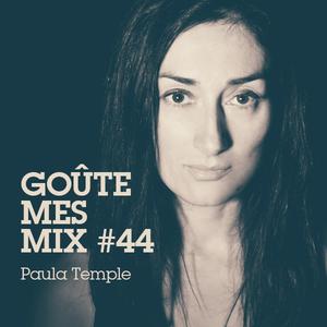 Goûte Mes Mix #44 : Paula Temple