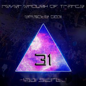 Never Enough of Trance episode 0031