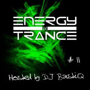 Energy of Trance - hosted by DJ BastiQ - EoTrance #11