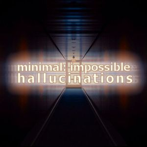 minimal: impossible - Hallucinations - 1,5,9,13 Music 10