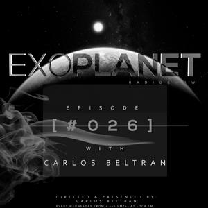 Exoplanet RadioShow - Episode 026 with Carlos Beltran @ LocaFm (23-03-16)