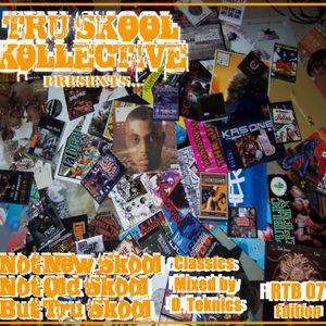 "Not Old School, Not New School, But Tru Skool Classics - ""Rock The Bells 2007 Edition"""