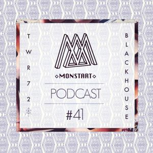MONSTART CREW PODCAST / EPISODE #41 : TWR72 (RARA AVES) / BLACKHOUSE (MONSTART)