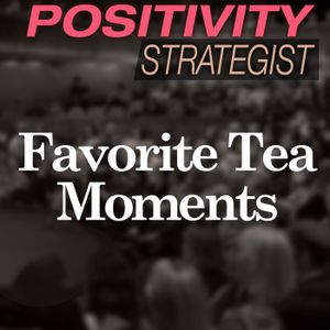 Favorite Tea Moments, With Andy Hayes - PS033