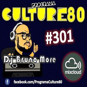301º Programa Culture 80 - Dj Bruno More