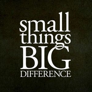 Small Things, Big Difference - Habits